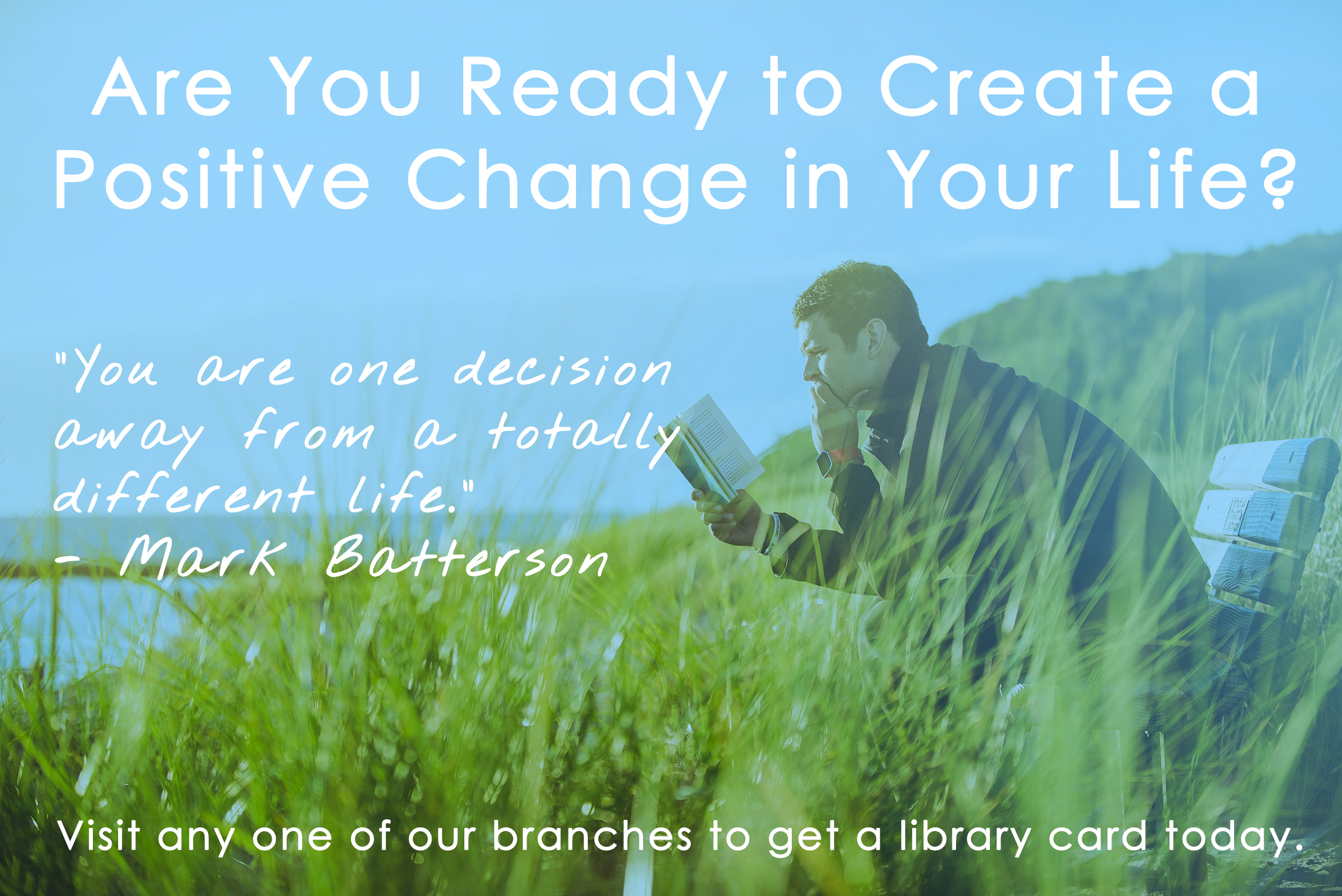 Are you ready to create a positive change in your life?